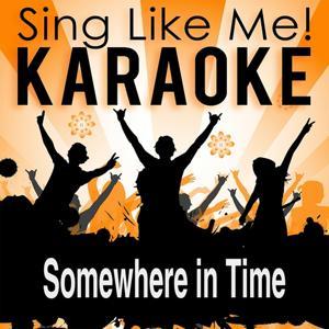 Somewhere in Time (Karaoke Version)