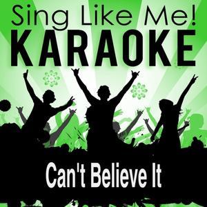 Can't Believe It (Karaoke Version)