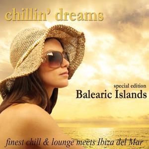 Chillin' Dreams Balearic Islands (Finest Chill & Lounge Meets Ibiza Del Mar)