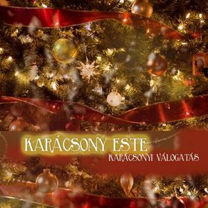 Karácsony Este (Karácsonyi Válogatás)