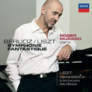Liszt: Les années de pélerinage - Première année: Suisse / Berlioz: Symphonie Fantastique, Transcription Piano par Liszt