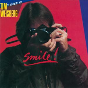 Best Of Tim Weisberg: Smile!