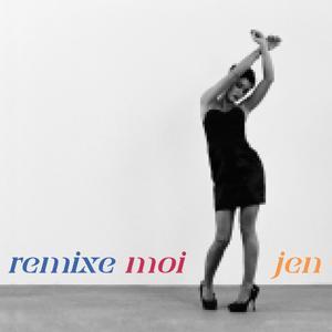 Remixe-Moi Jen