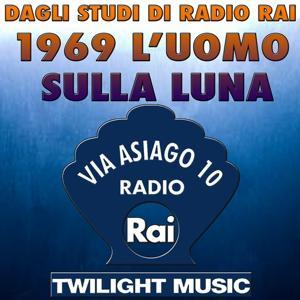 1969 l'uomo sulla luna (Dagli studi di Radio Rai, Via Asiago 10)