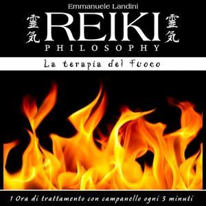Reiki Philosophy: la terapia del fuoco (1 ora di trattamento con campanello ogni 3 minuti)