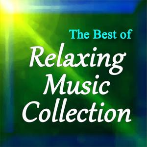 The Best of Relaxing Music Collection