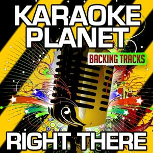 Right There (Karaoke Version) (Originally Performed By Ariana Grande & Big Sean)