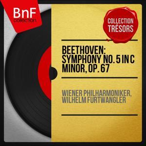 Beethoven: Symphony No. 5 in C Minor, Op. 67 (Collection trésors, mono version)