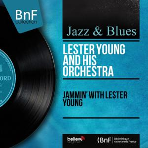 Jammin' With Lester Young (Mono Version)