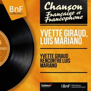 Yvette Giraud rencontre Luis Mariano (Mono version)