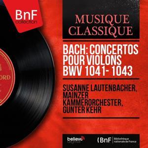 Bach: Concertos pour violons BWV 1041 - 1043 (Mono Version)