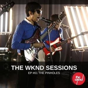 The Wknd Sessions Ep. 61: The Pinholes