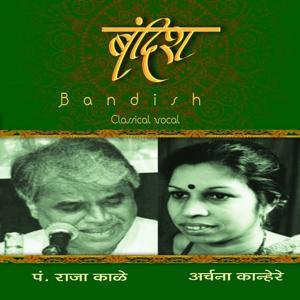 Bandish: Raja Kale & Archana Kanhere
