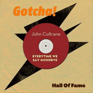 Everytime We Say Goodbye (Hall of Fame)