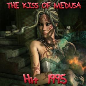 The Kiss of Medusa (Hit 1995)