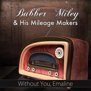 Without You, Emaline (Original Recording)