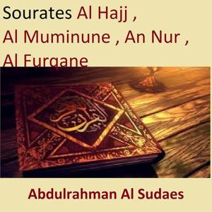 Sourates Al Hajj, Al Muminune, An Nur, Al Furqane (Quran - Coran - Islam)
