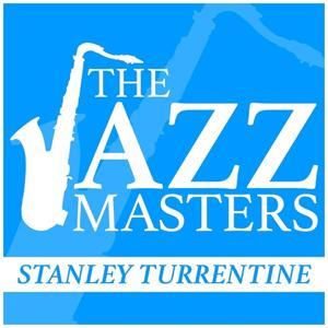 The Jazz Masters - Stanley Turrentine