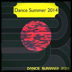 Dance Summer 2014 (Best Essential Compilation)