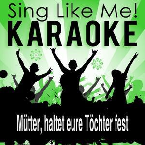 Mütter, haltet eure Töchter fest (Karaoke Version)