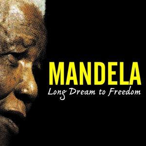 Mandela: Long Dream to Freedom