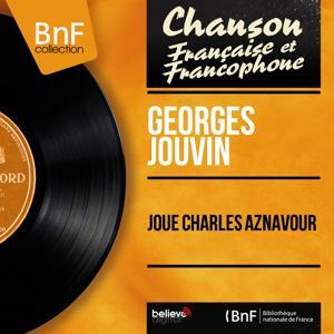 Joue Charles Aznavour (Mono version)