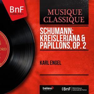 Schumann: Kreisleriana & Papillons, Op. 2 (Mono Version)