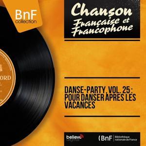 Danse-Party, vol. 25 : pour danser après les vacances (Mono version)