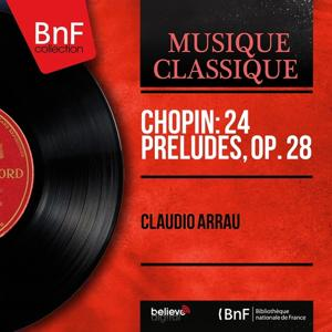 Chopin: 24 Préludes, Op. 28 (Mono Version)