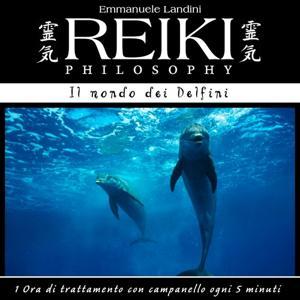 Reiki Philosophy: il mondo dei delfini (1 ora di trattamento con campanello ogni 5 minuti)