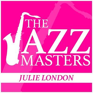 The Jazz Masters - Julie London