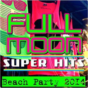 Full Moon Super Hits (Beach Party 2014)
