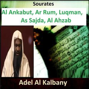 Sourates Al Ankabut, Ar Rum, Luqman, As Sajda, Al Ahzab (Quran - Coran - Islam)