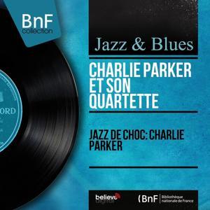 Jazz de choc: Charlie Parker (Mono Version)