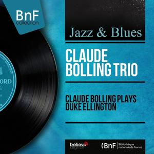 Claude Bolling Plays Duke Ellington (Mono Version)