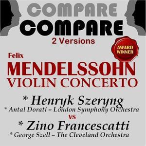 Mendelssohn: Violin Concerto, Op. 64, Zino Francescatti vs. Henryk Szeryng (Compare 2 Versions)