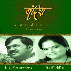 Bandish: Sanjeev Abhyankar & Devaki Pandit