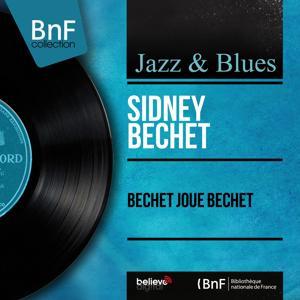 Bechet joue Bechet (Mono Version)