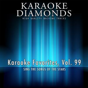 Karaoke Diamonds: Karaoke Favorites, Vol. 99 (Karaoke Version)