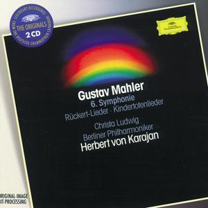 Mahler: Symphony No.6 in A minor; Rückert-Lieder; Kindertotenlieder