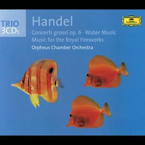Handel: Concerti grossi op. 6, Water Music, Fireworks Music