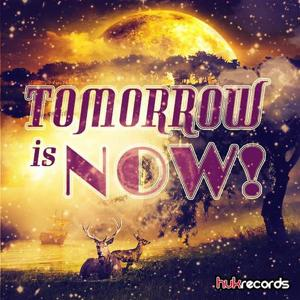 Tomorrow Is Now!