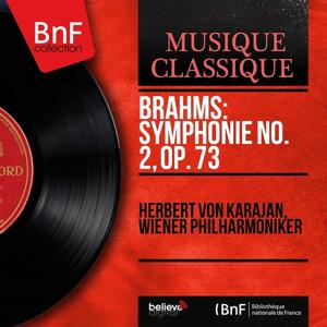 Brahms: Symphonie No. 2, Op. 73 (Mono Version)