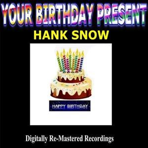 Your Birthday Present - Hank Snow