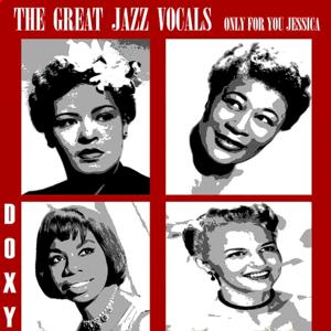 The Great Jazz Vocals (Only for You Jessica)