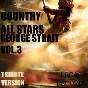 Country Allstars - George Strait Tribute Hits, Vol. 3