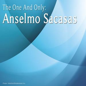 The One And Only: Anselmo Sacasas