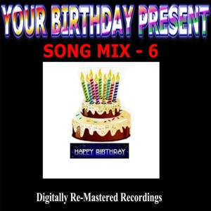 Your Birthday Present - Song Mix - 6