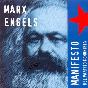 Carlo Marx & Friedrich Engels: Manifesto del Partito Comunista