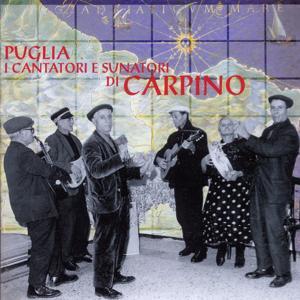 Puglia: I cantatori e sunatori - Tradizioni musicali nel Gargano Vol. 2